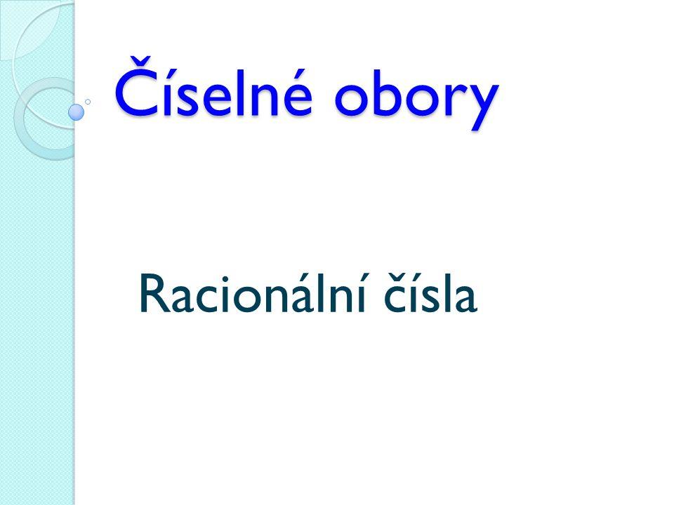 Číselné obory N Z Q R N množina všech přirozených čísel Z množina všech celých čísel Q množina všech racionálních čísel R množina všech reálných čísel