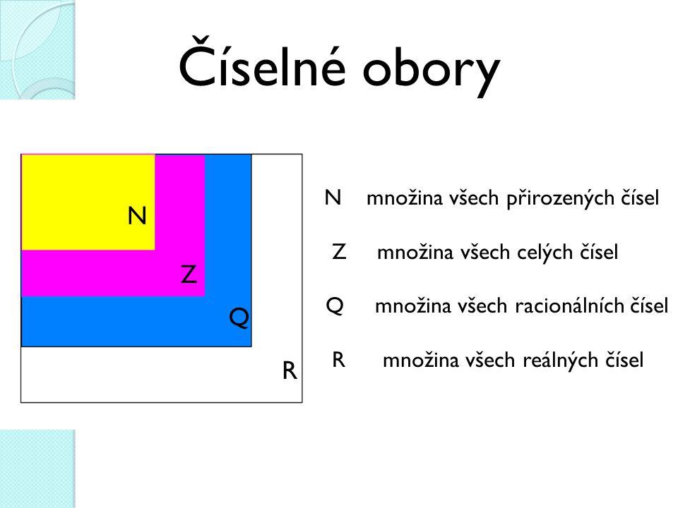 Základní věty pro počítání s čísly: věty o uzavřenosti (U) věty o asociativnosti (A) věty o komutativnosti(K) věta o neutrálnosti (N) věta o distributivnosti(D)