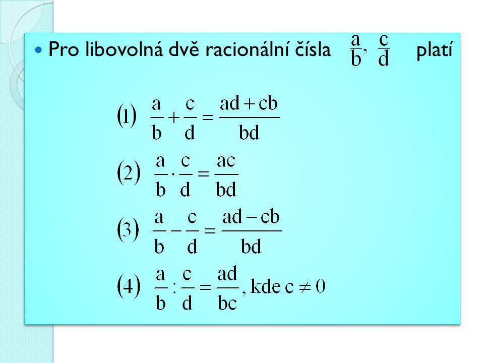 Racionální čísla můžeme zapisovat ve tvaru: zlomku, desetinného čísla, nekonečného periodického rozvoje s vyznačenou periodou.
