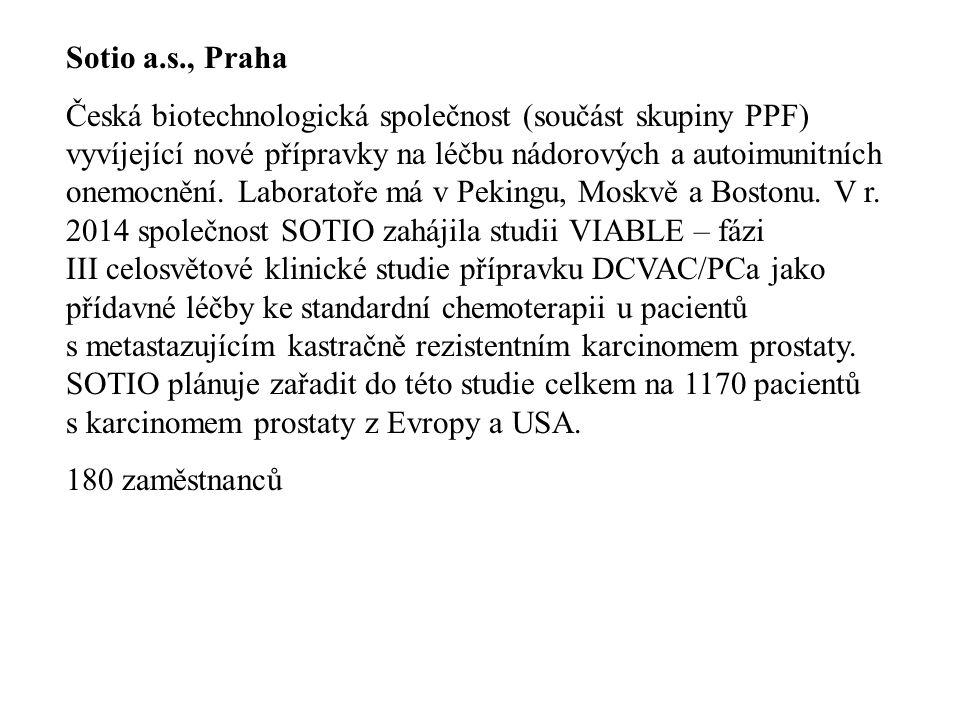 Sotio a.s., Praha Česká biotechnologická společnost (součást skupiny PPF) vyvíjející nové přípravky na léčbu nádorových a autoimunitních onemocnění. L