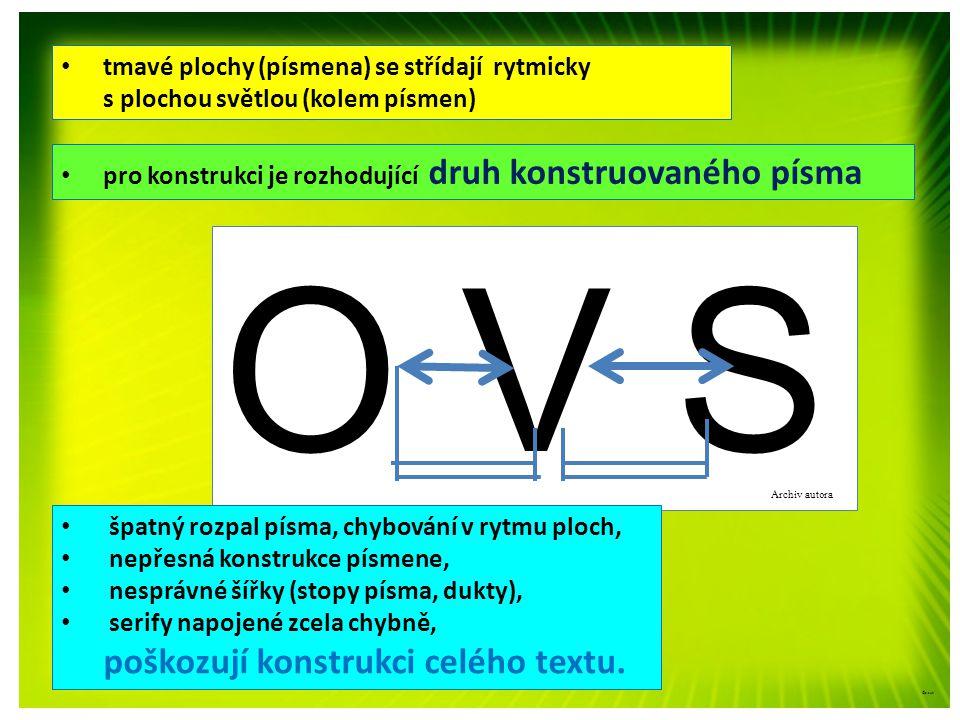 ©c.zuk Archiv autora O V S špatný rozpal písma, chybování v rytmu ploch, nepřesná konstrukce písmene, nesprávné šířky (stopy písma, dukty), serify nap