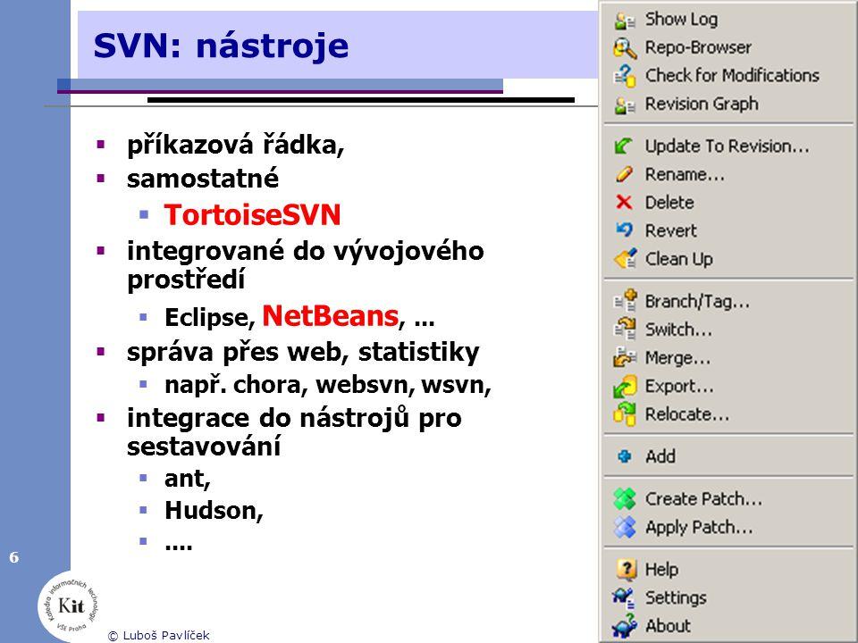 """Eclipse a NetBeans  nutno doinstalovat plugin,  subclipse  subclipse – subclipse.tigris.org  subversive – www.eclipse.org/subversive  NetBeans 6.5 Subversion 1.5 for Windows  doinstalovat plugin """"Subversion 1.5 for Windows  nainstalovat si řádkového klienta 7 © Luboš Pavlíček1."""