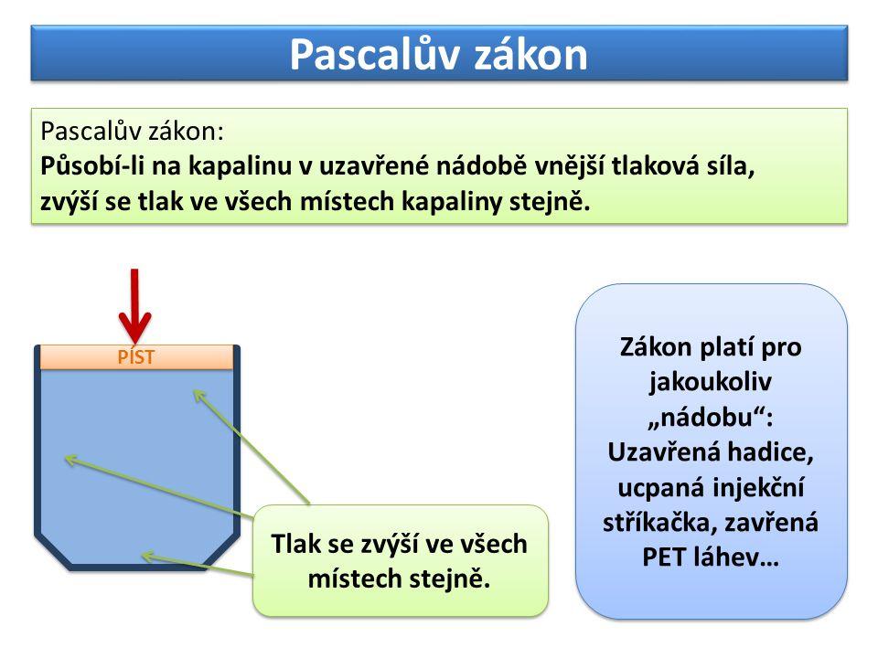 Pascalův zákon Pascalova zákona se využívá v hydraulických zařízeních.