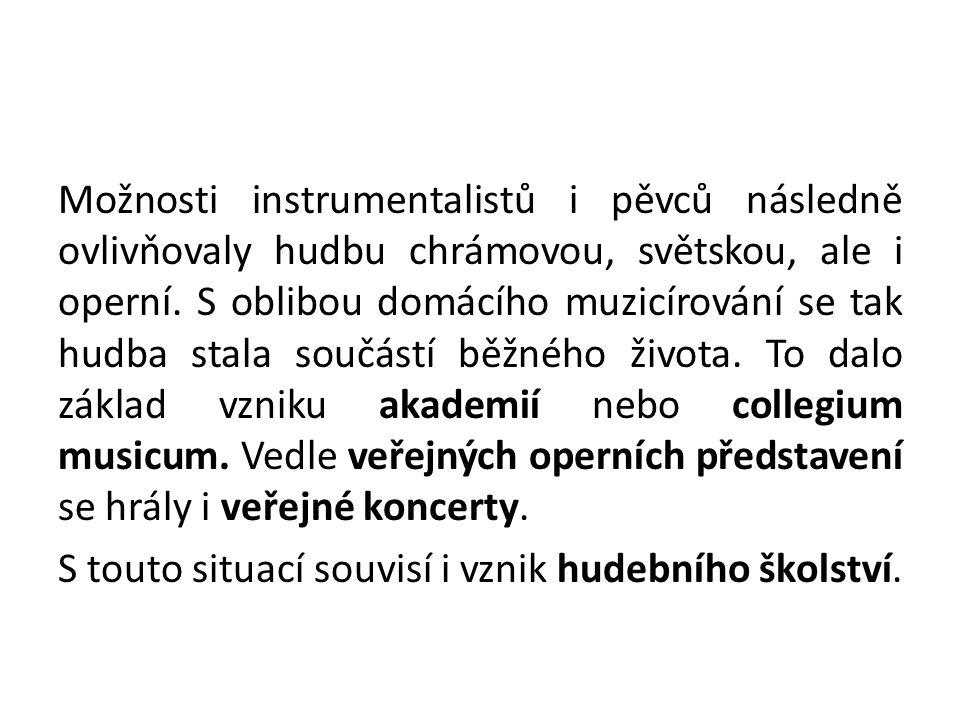 Možnosti instrumentalistů i pěvců následně ovlivňovaly hudbu chrámovou, světskou, ale i operní.
