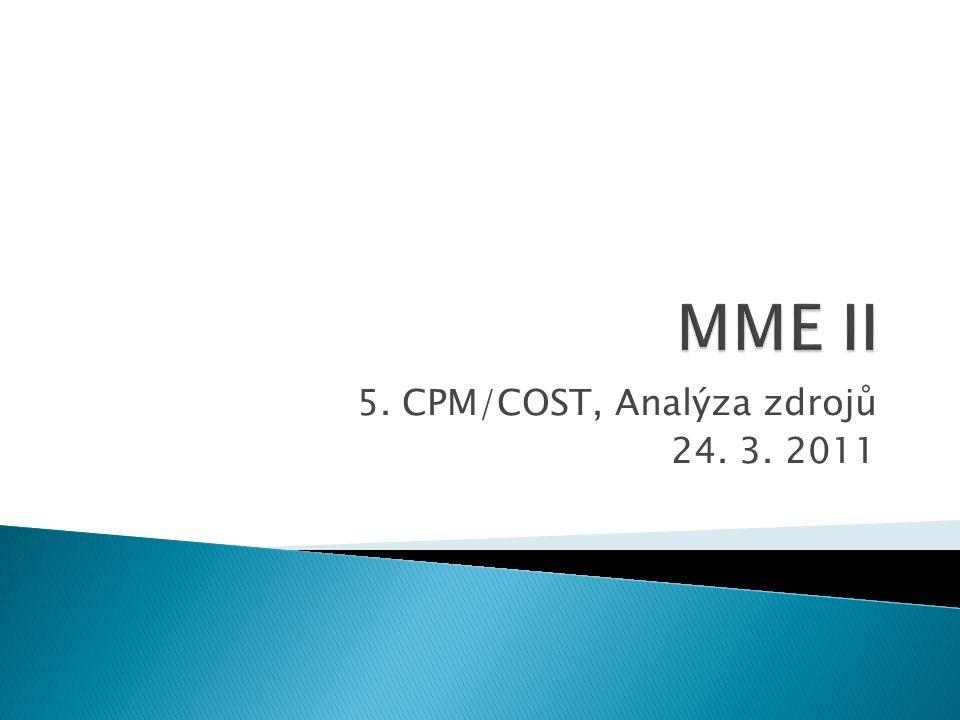 5. CPM/COST, Analýza zdrojů 24. 3. 2011