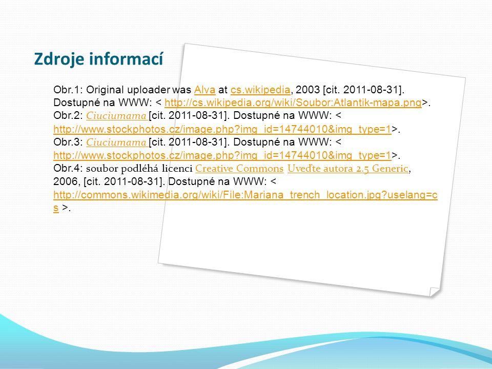Zdroje informací Obr.1: Original uploader was Alva at cs.wikipedia, 2003 [cit.