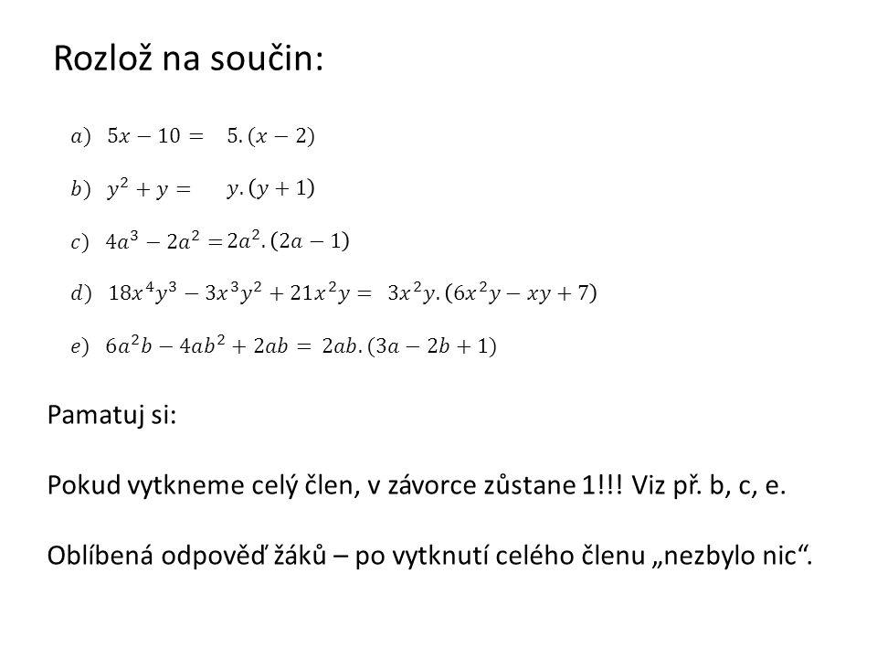 Vytýkání -1 Někdy je třeba z daného mnohočlenu vytknout –1.