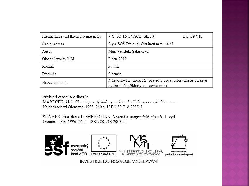 Identifikace vzdělávacího materiáluVY_52_INOVACE_SlL204 EU OP VK Škola, adresaGy a SOŠ Přelouč, Obránců míru 1025 AutorMgr.