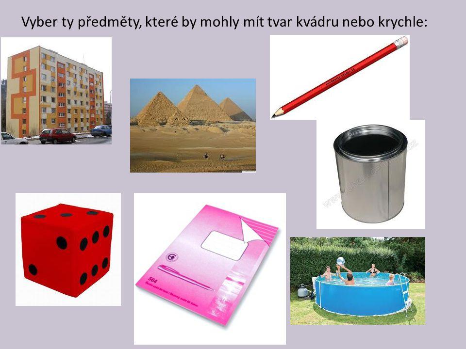 Vyber ty předměty, které by mohly mít tvar kvádru nebo krychle: