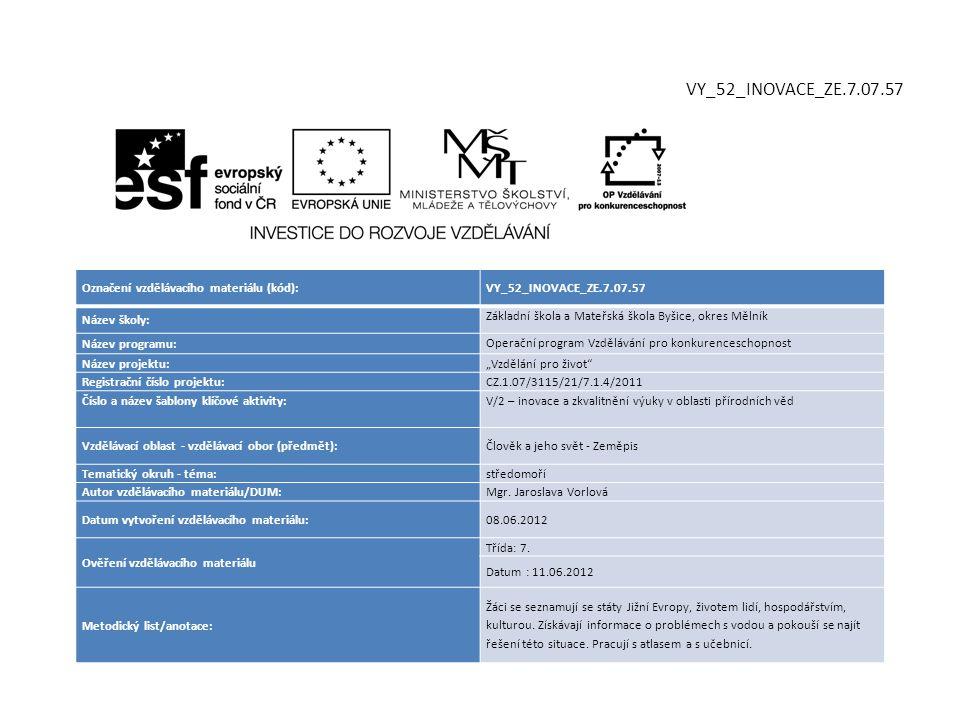Označení vzdělávacího materiálu (kód):VY_52_INOVACE_ZE.7.07.57 Název školy: Základní škola a Mateřská škola Byšice, okres Mělník Název programu: Opera