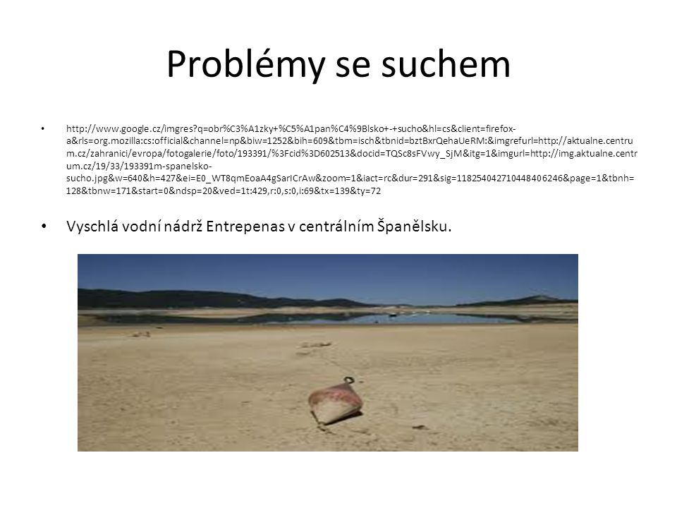 Problémy se suchem http://www.google.cz/imgres?q=obr%C3%A1zky+%C5%A1pan%C4%9Blsko+-+sucho&hl=cs&client=firefox- a&rls=org.mozilla:cs:official&channel=
