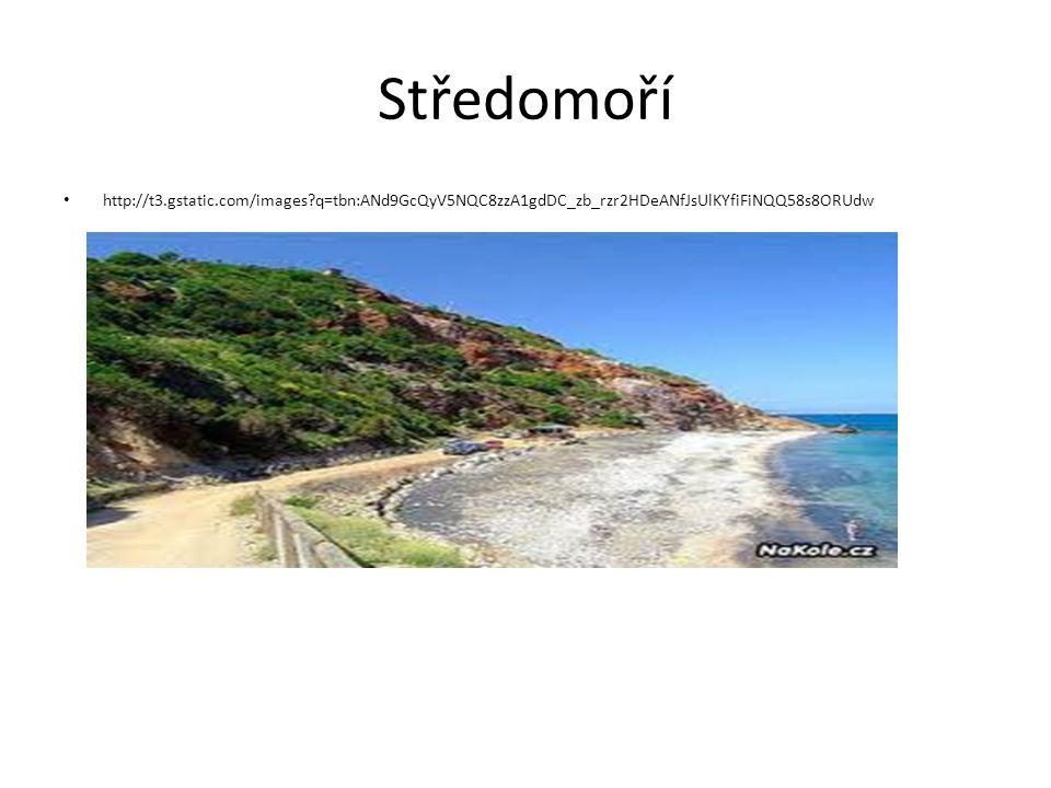 Středomoří http://t3.gstatic.com/images?q=tbn:ANd9GcQyV5NQC8zzA1gdDC_zb_rzr2HDeANfJsUlKYfiFiNQQ58s8ORUdw