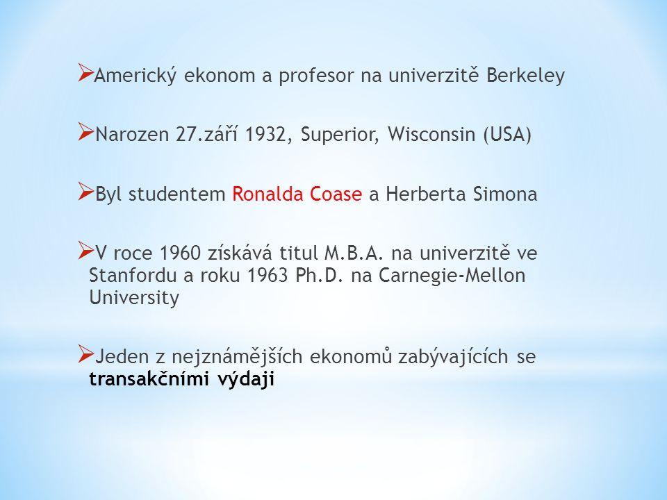  Americký ekonom a profesor na univerzitě Berkeley  Narozen 27.září 1932, Superior, Wisconsin (USA)  Byl studentem Ronalda Coase a Herberta Simona  V roce 1960 získává titul M.B.A.