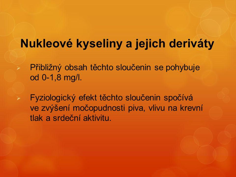 Nukleové kyseliny a jejich deriváty  Přibližný obsah těchto sloučenin se pohybuje od 0-1,8 mg/l.  Fyziologický efekt těchto sloučenin spočívá ve zvý