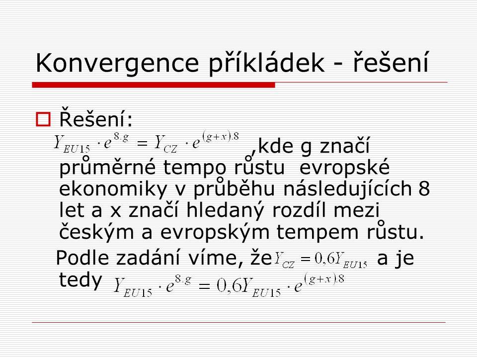 Konvergence příkládek - řešení  Řešení:,kde g značí průměrné tempo růstu evropské ekonomiky v průběhu následujících 8 let a x značí hledaný rozdíl me