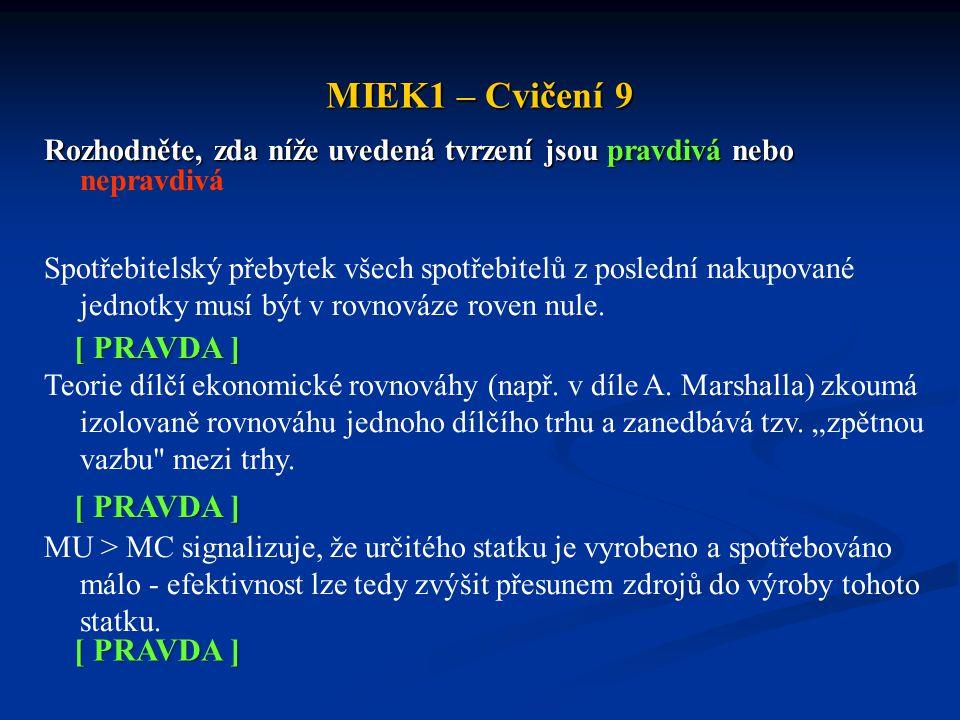 MIEK1 – Cvičení 9 Rozhodněte, zda níže uvedená tvrzení jsou pravdivá nebo Rozhodněte, zda níže uvedená tvrzení jsou pravdivá nebo nepravdivá Spotřebit