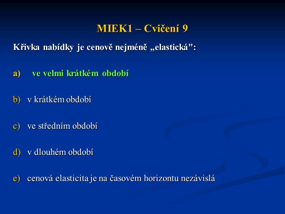 """MIEK1 – Cvičení 9 Křivka nabídky je cenově nejméně """"elastická"""