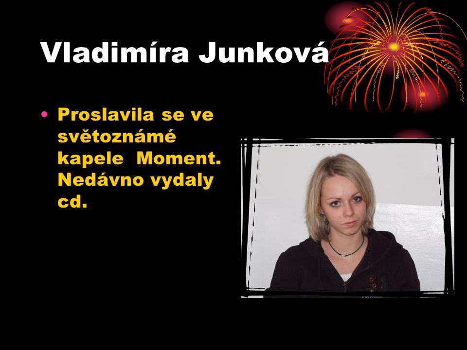 Vladimíra Junková Proslavila se ve světoznámé kapele Moment. Nedávno vydaly cd.