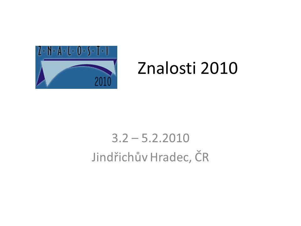 Znalosti 2010 3.2 – 5.2.2010 Jindřichův Hradec, ČR