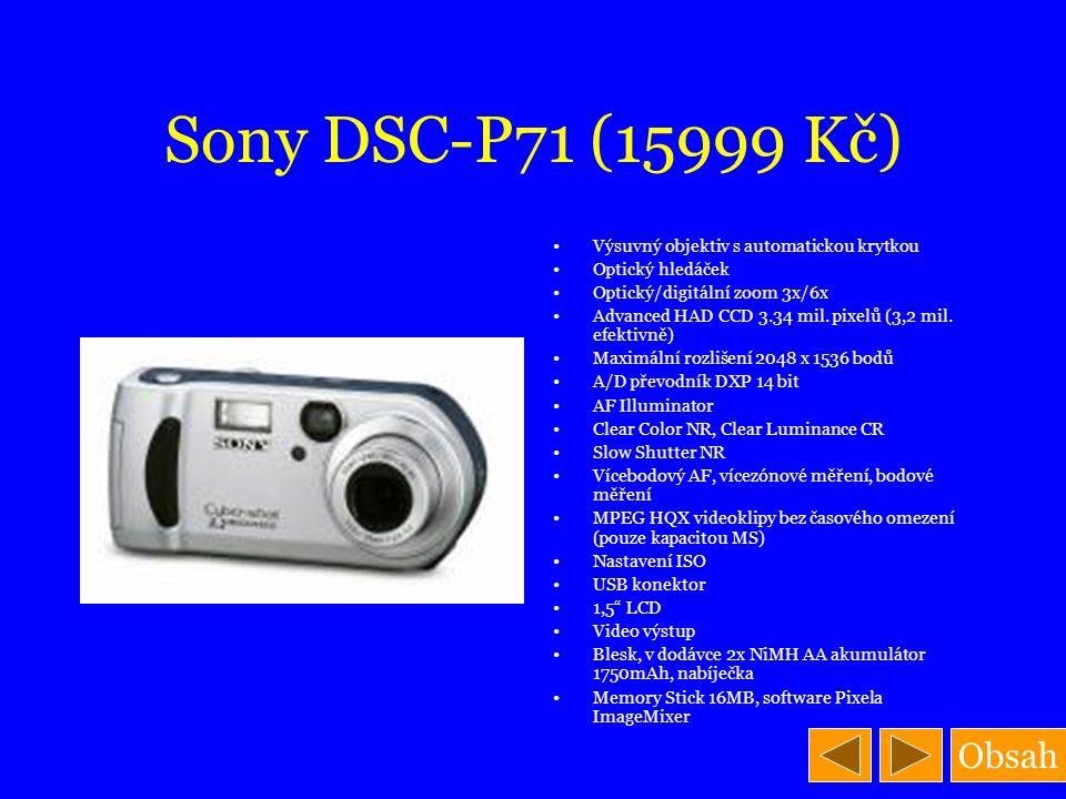 Obsah Sony DSC-P71 (15999 Kč) Výsuvný objektiv s automatickou krytkou Optický hledáček Optický/digitální zoom 3x/6x Advanced HAD CCD 3.34 mil. pixelů