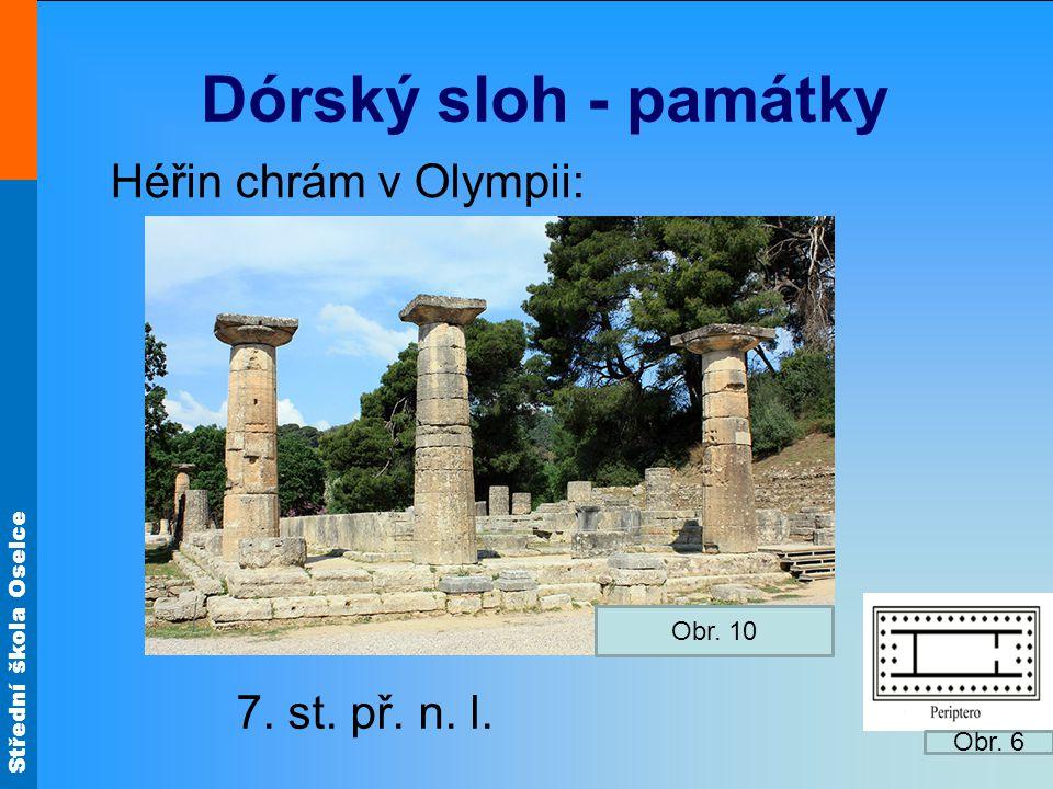 Střední škola Oselce Dórský sloh - památky Héřin chrám v Olympii: 7. st. př. n. l. Obr. 10 Obr. 6