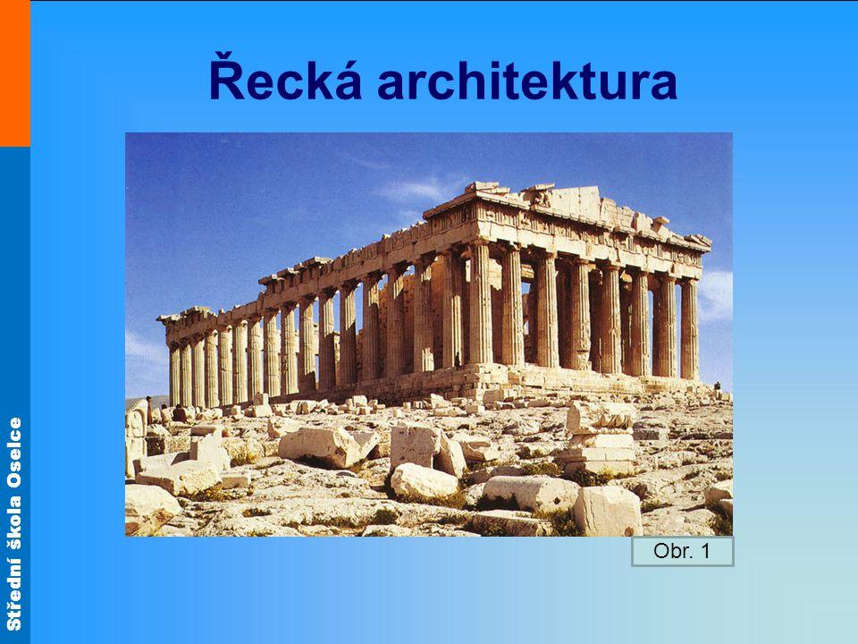 Střední škola Oselce Řecká architektura Obr. 1