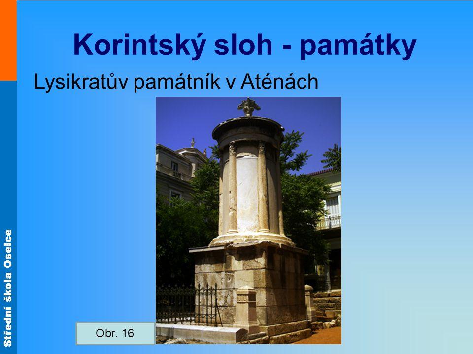 Střední škola Oselce Korintský sloh - památky Lysikratův památník v Aténách Obr. 16