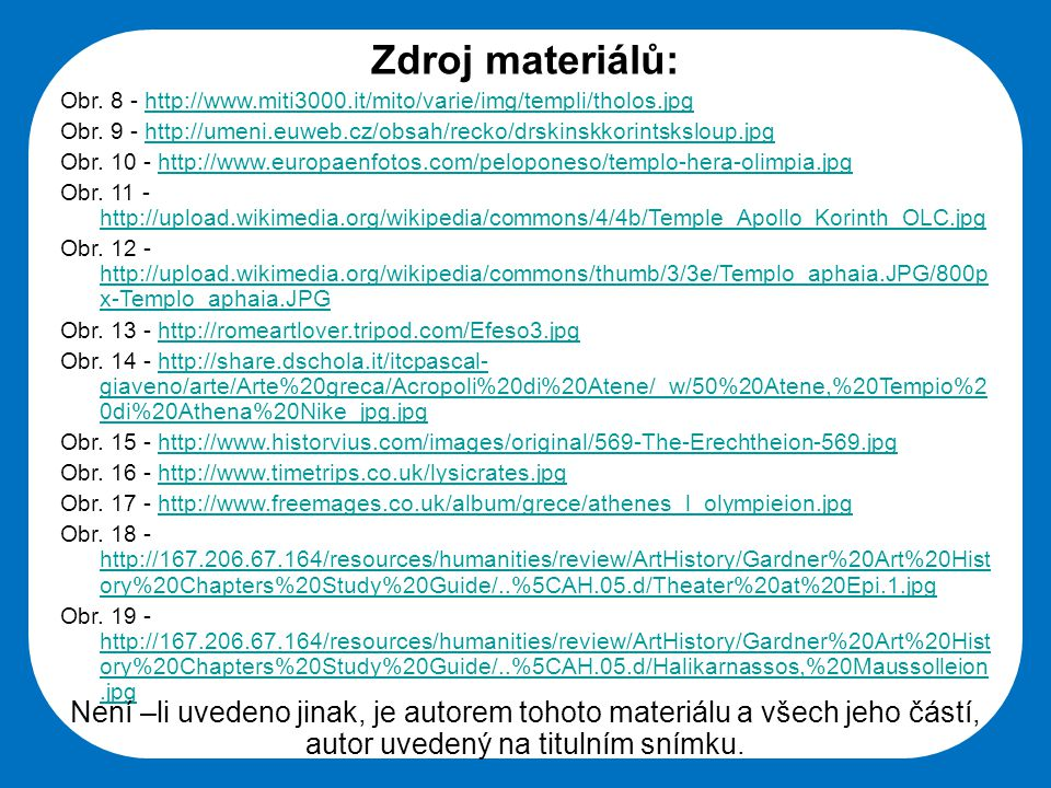 Střední škola Oselce Zdroj materiálů: Obr. 8 - http://www.miti3000.it/mito/varie/img/templi/tholos.jpghttp://www.miti3000.it/mito/varie/img/templi/tho