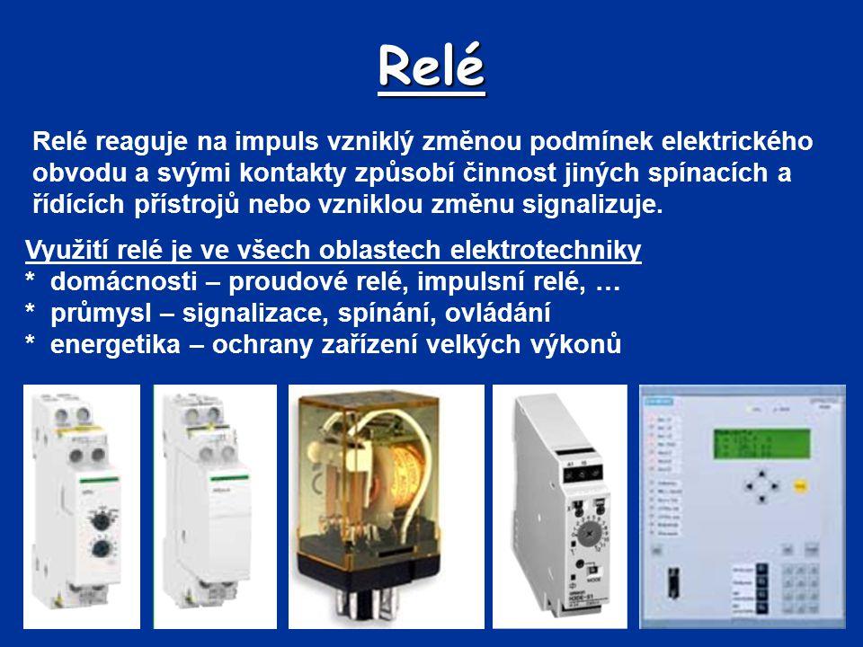 Relé Relé reaguje na impuls vzniklý změnou podmínek elektrického obvodu a svými kontakty způsobí činnost jiných spínacích a řídících přístrojů nebo vzniklou změnu signalizuje.