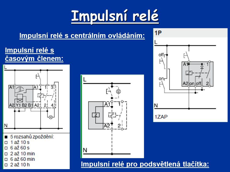 Impulsní relé Impulsní relé s centrálním ovládáním: Impulsní relé s časovým členem: Impulsní relé pro podsvětlená tlačítka: