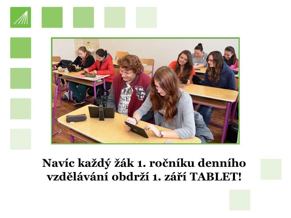 Navíc každý žák 1. ročníku denního vzdělávání obdrží 1. září TABLET!