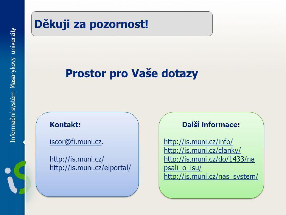Informační systém Masarykovy univerzity Děkuji za pozornost.