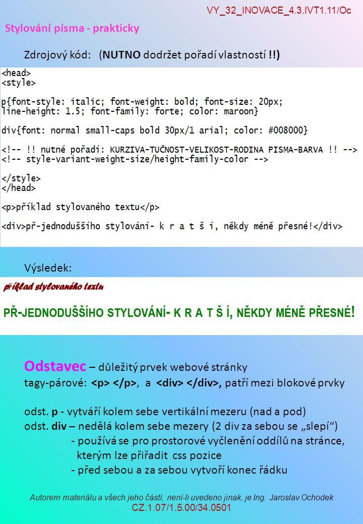 VY_32_INOVACE_4.3.IVT1.11/Oc Autorem materiálu a všech jeho částí, není-li uvedeno jinak, je Ing.