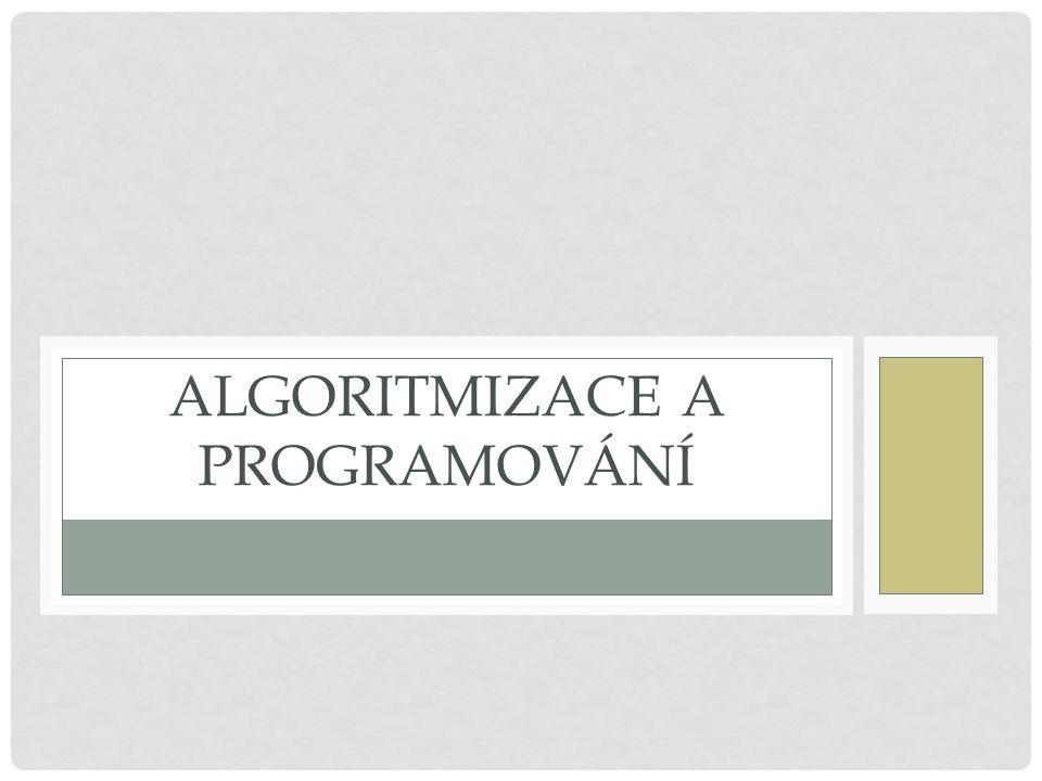 PROČ SE TÍM ZABÝVÁME.V algoritmizaci a programování je důležitá schopnost analyzovat a myslet.