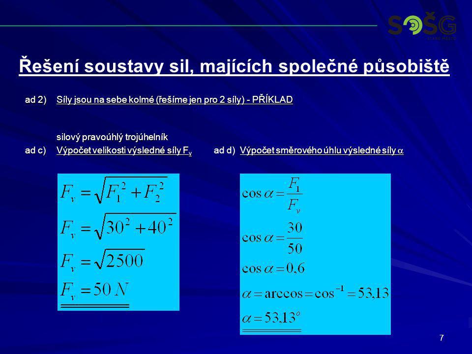 8 ad 2)Síly jsou na sebe kolmé (řešíme jen pro 2 síly) – PŘÍKLAD (pro 3.