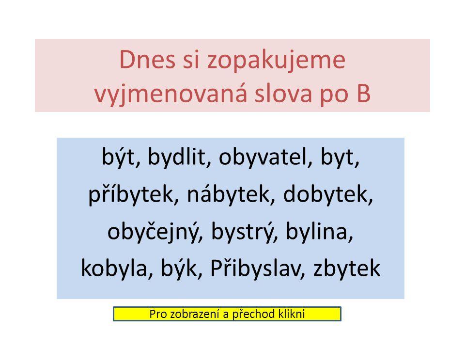 Český jazyk 7. ročník Opakování z nižších ročníků Vyjmenovaná slova po B