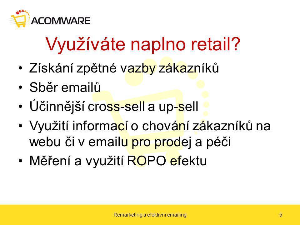 Využíváte naplno retail.