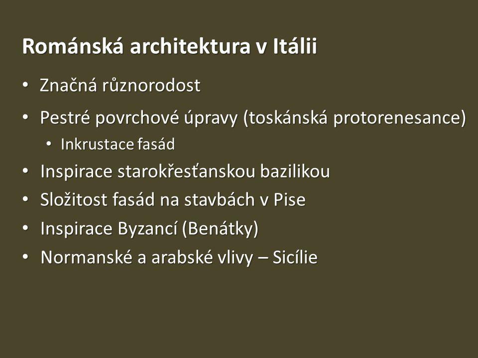 Románská architektura v Itálii Značná různorodost Značná různorodost Pestré povrchové úpravy (toskánská protorenesance) Pestré povrchové úpravy (toská