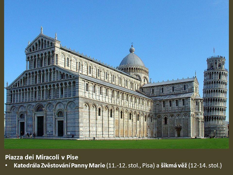 Piazza dei Miracoli v Pise Katedrála Zvěstování Panny Marie (11.-12. stol., Pisa) a šikmá věž (12-14. stol.) Katedrála Zvěstování Panny Marie (11.-12.
