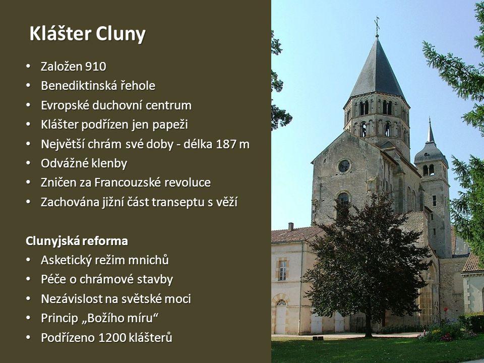 Klášter Cluny Založen 910 Založen 910 Benediktinská řehole Benediktinská řehole Evropské duchovní centrum Evropské duchovní centrum Klášter podřízen j