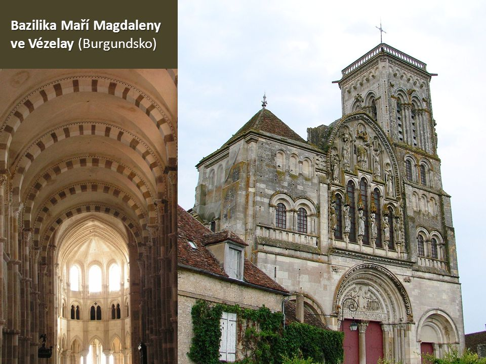 Bazilika Maří Magdaleny ve Vézelay (Burgundsko)