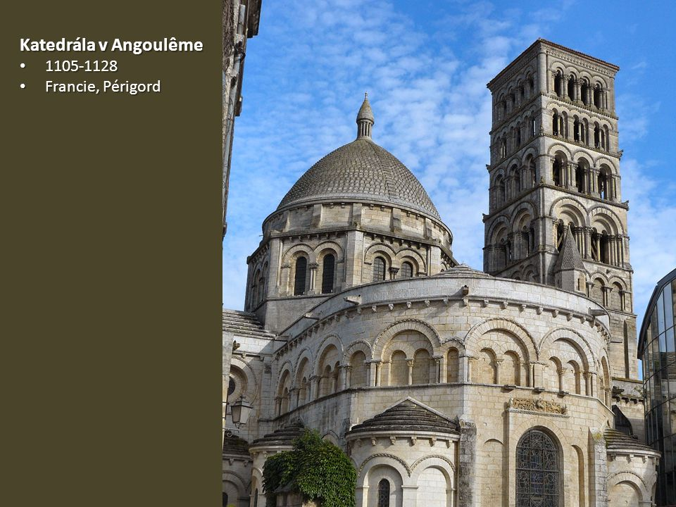 Katedrála v Angoulême 1105-1128 1105-1128 Francie, Périgord Francie, Périgord