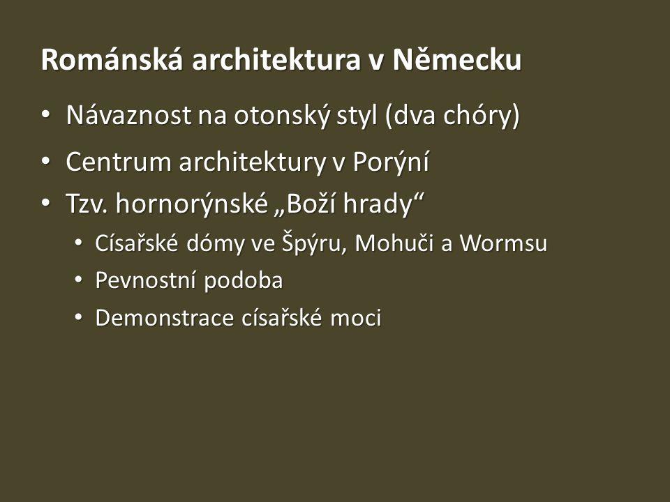 Románská architektura v Německu Návaznost na otonský styl (dva chóry) Návaznost na otonský styl (dva chóry) Centrum architektury v Porýní Centrum arch