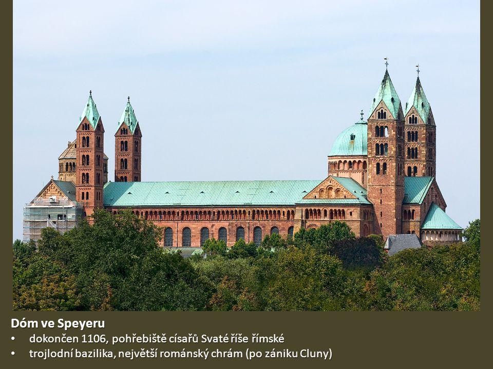 Dóm ve Speyeru dokončen 1106, pohřebiště císařů Svaté říše římské dokončen 1106, pohřebiště císařů Svaté říše římské trojlodní bazilika, největší romá