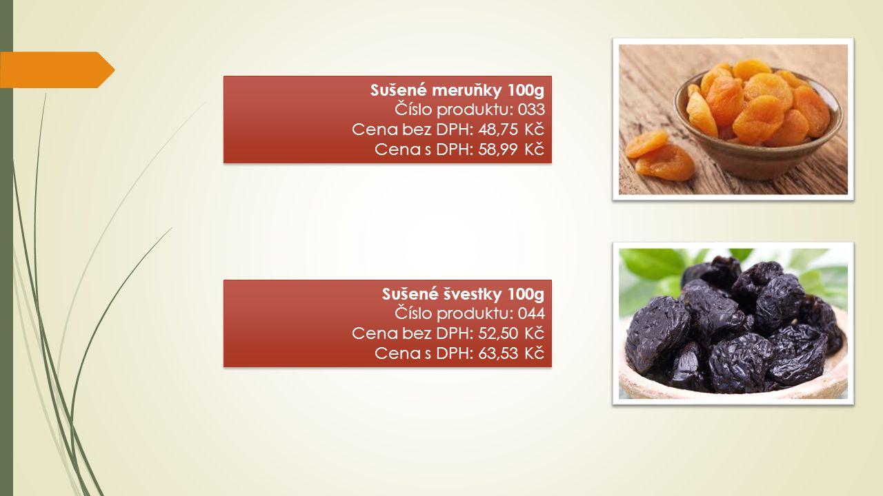 Sušené meruňky 100g Číslo produktu: 033 Cena bez DPH: 48,75 Kč Cena s DPH: 58,99 Kč Sušené meruňky 100g Číslo produktu: 033 Cena bez DPH: 48,75 Kč Cen