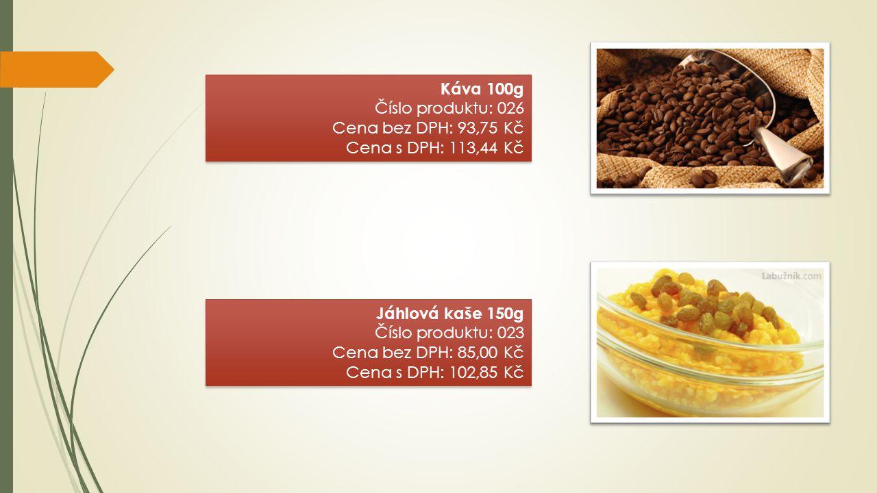 Káva 100g Číslo produktu: 026 Cena bez DPH: 93,75 Kč Cena s DPH: 113,44 Kč Káva 100g Číslo produktu: 026 Cena bez DPH: 93,75 Kč Cena s DPH: 113,44 Kč