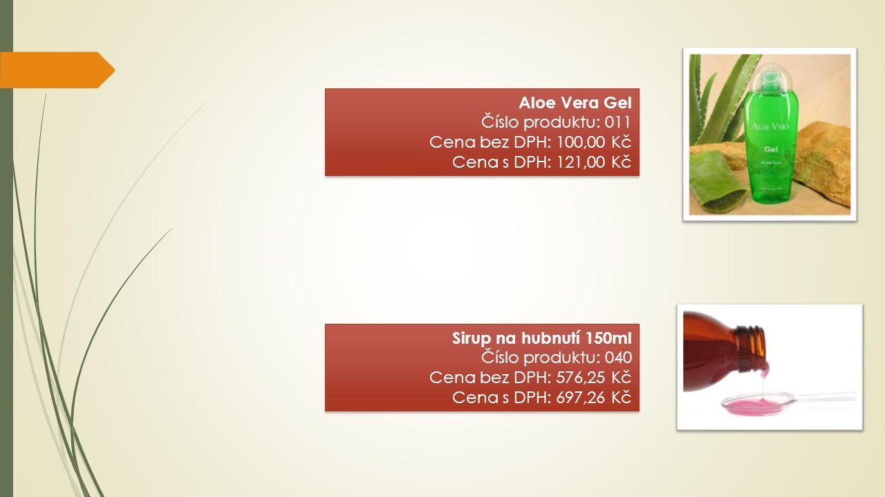 Aloe Vera Gel Číslo produktu: 011 Cena bez DPH: 100,00 Kč Cena s DPH: 121,00 Kč Aloe Vera Gel Číslo produktu: 011 Cena bez DPH: 100,00 Kč Cena s DPH: