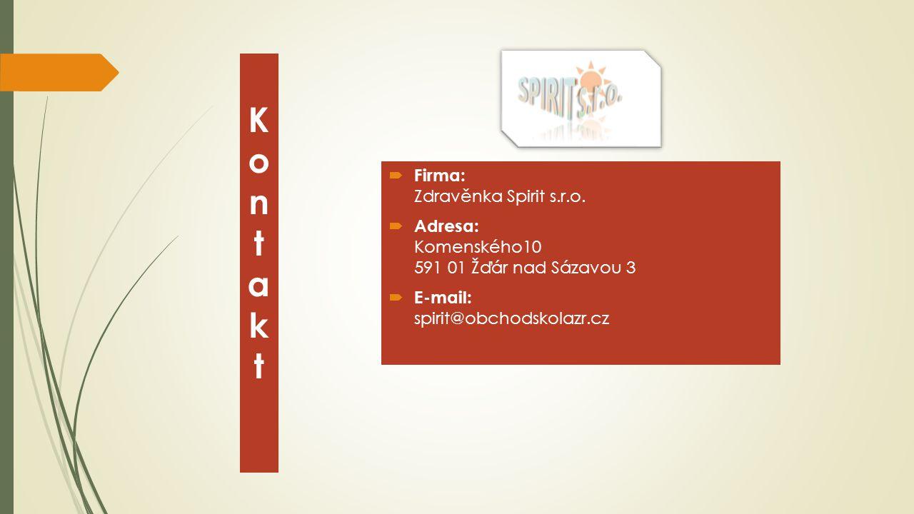 KontaktKontakt  Firma: Zdravěnka Spirit s.r.o.  Adresa: Komenského10 591 01 Žďár nad Sázavou 3  E-mail: spirit@obchodskolazr.cz