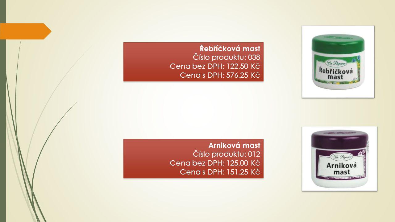 Řebříčková mast Číslo produktu: 038 Cena bez DPH: 122,50 Kč Cena s DPH: 576,25 Kč Řebříčková mast Číslo produktu: 038 Cena bez DPH: 122,50 Kč Cena s DPH: 576,25 Kč Arniková mast Číslo produktu: 012 Cena bez DPH: 125,00 Kč Cena s DPH: 151,25 Kč Arniková mast Číslo produktu: 012 Cena bez DPH: 125,00 Kč Cena s DPH: 151,25 Kč