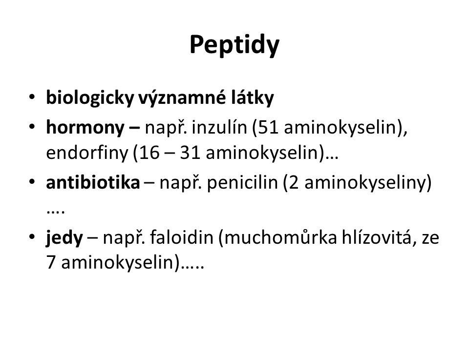 Peptidy biologicky významné látky hormony – např. inzulín (51 aminokyselin), endorfiny (16 – 31 aminokyselin)… antibiotika – např. penicilin (2 aminok